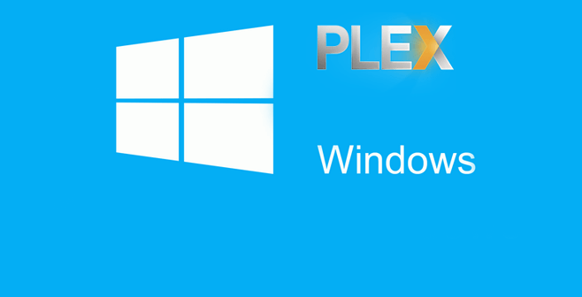 How to build Plex Media Server on Windows | Tech-KnowHow com